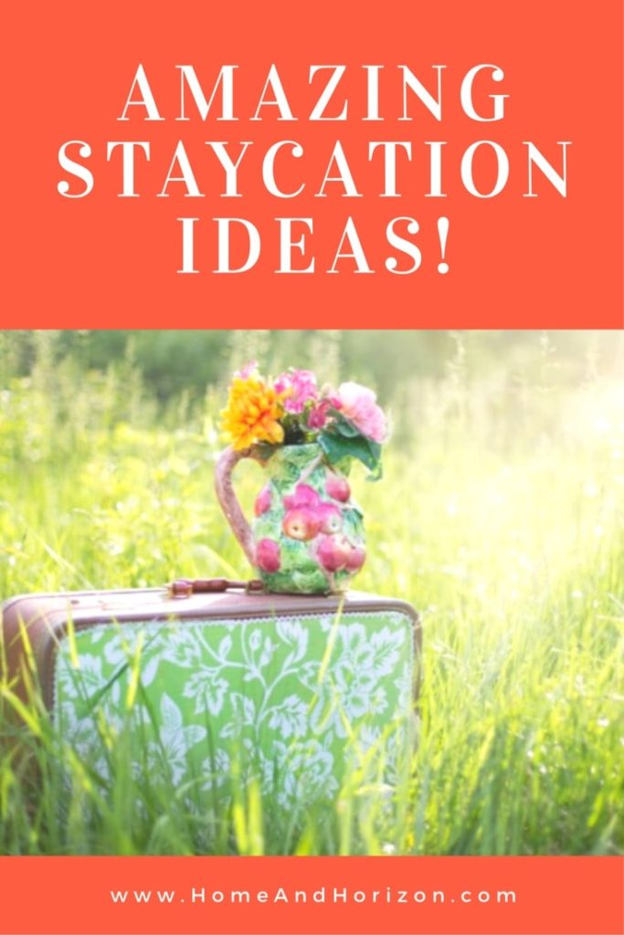 Amazing Staycation Ideas