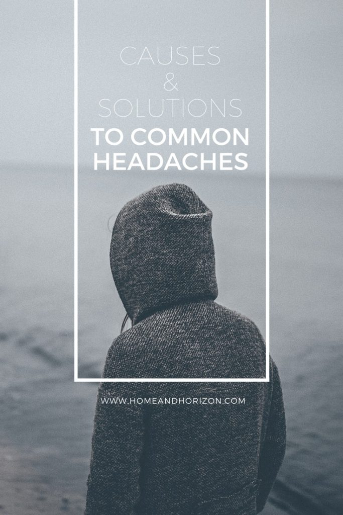CAUSES (& SOLUTIONS) TO COMMON HEADACHES