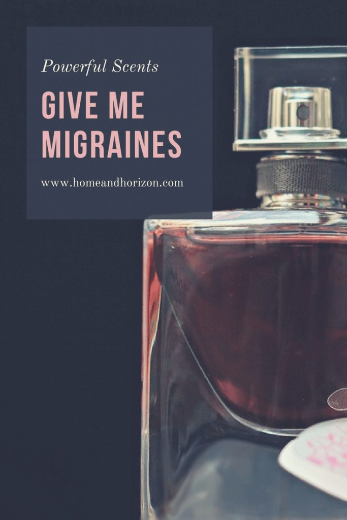IT'S ALL ABOUT MELIFESTYLE POWERFUL SCENTS GIVE ME MIGRAINES
