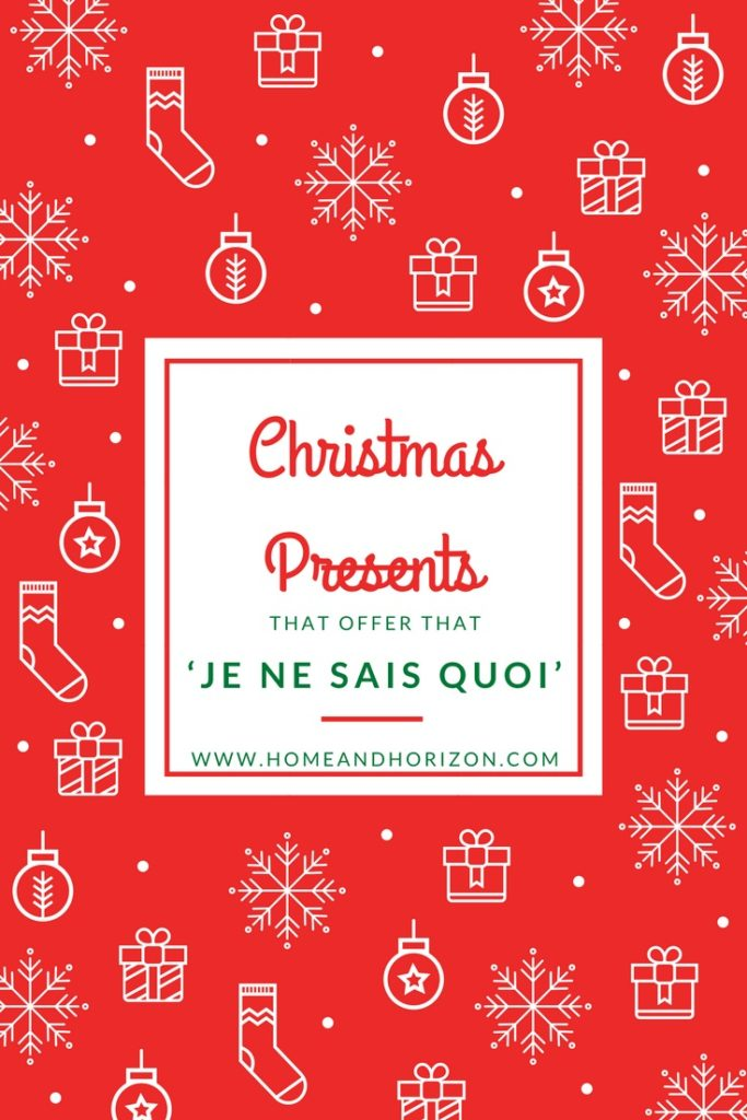 CHRISTMAS PRESENTS THAT OFFER THAT 'JE NE SAIS QUOI'