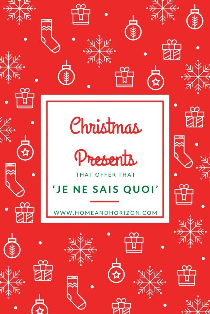 CHRISTMAS PRESENTS THAT OFFER THAT 'JE NE SAIS QUOI'