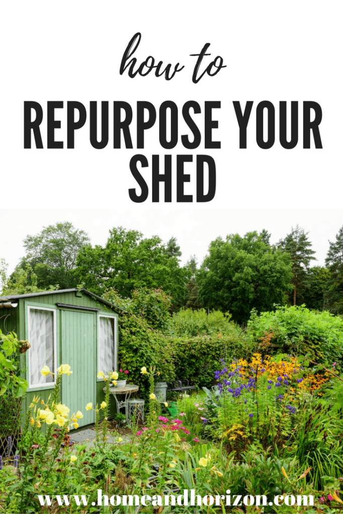 How To Repurpose Your Shed