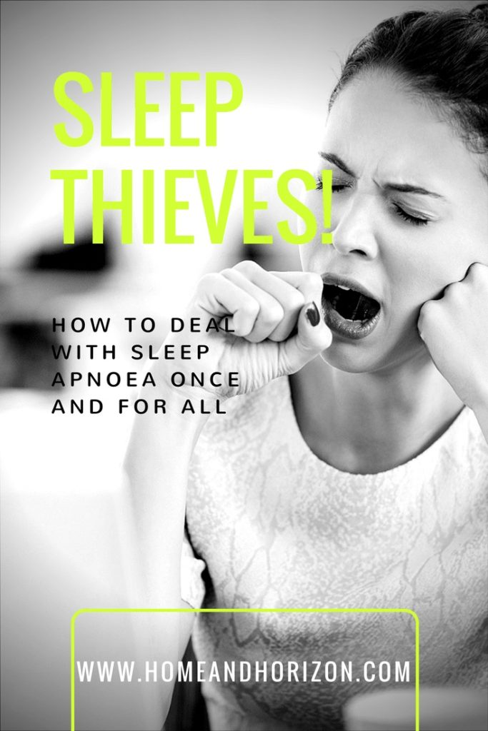 SLEEP THIEVES! HOW TO DEAL WITH SLEEP APNOEA ONCE AND FOR ALL
