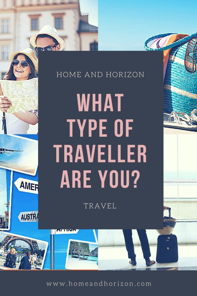 WHAT TYPE OF TRAVELLER ARE YOU?