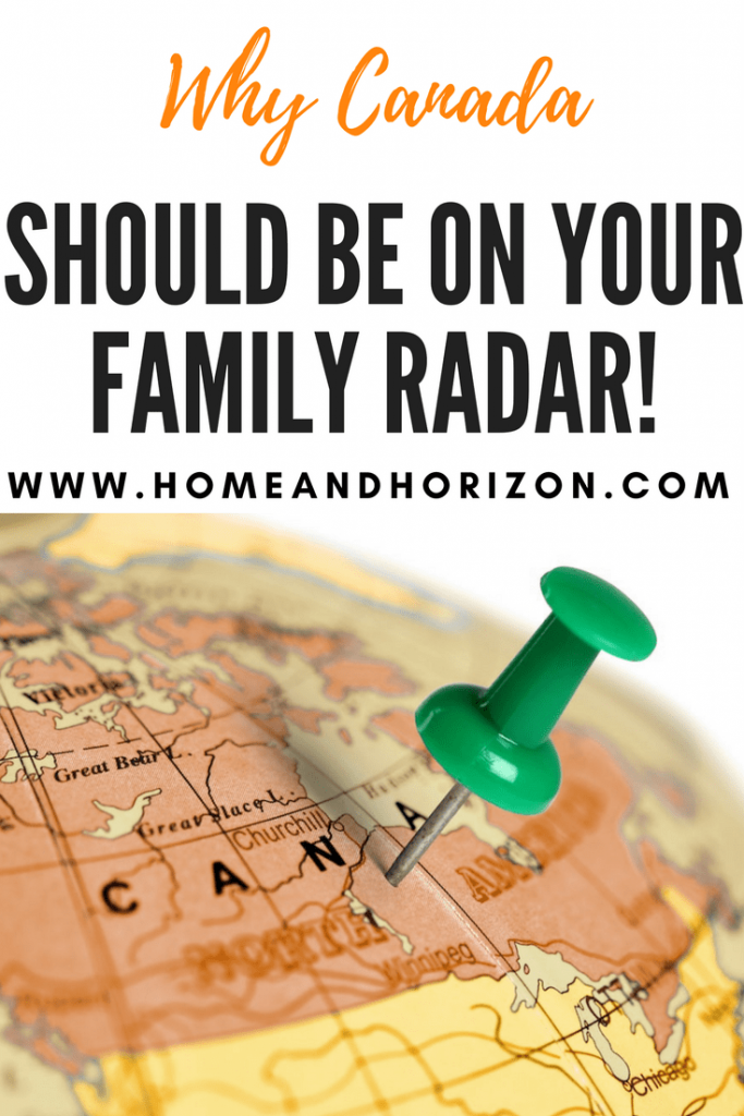 why Canada should be on your family radar