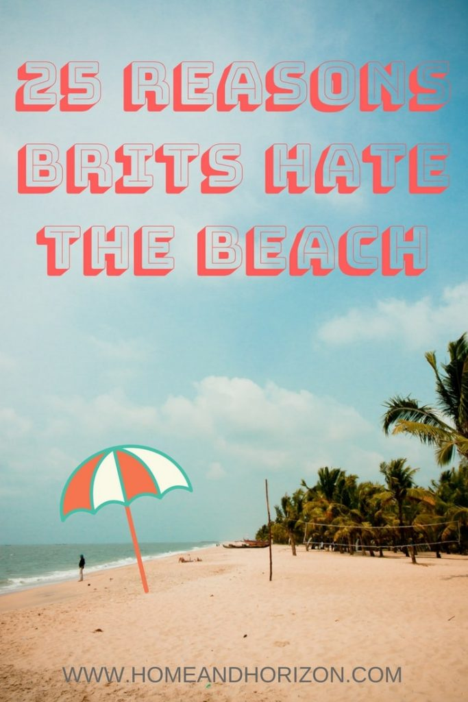 Summer's here and it's time to hit the beach! But is it all that it's cracked up to be? Evidently not according to some research....here's 25 reasons Brits Hate the #Beach!