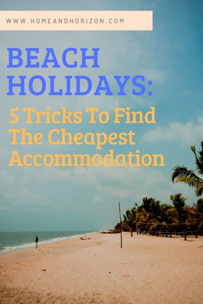 There are means and ways of saving money on beach holidays - here's 5 ideas you might not have thought of!