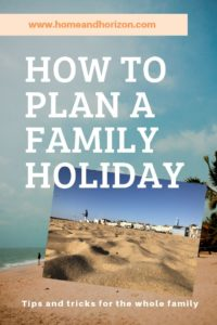 Here's how to plan a family holiday to your best advantage - and help create some precious memories!